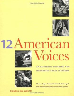 Twelve American Voices: An Authentic Listening and Integrated-Skills Textbook 9780300089608