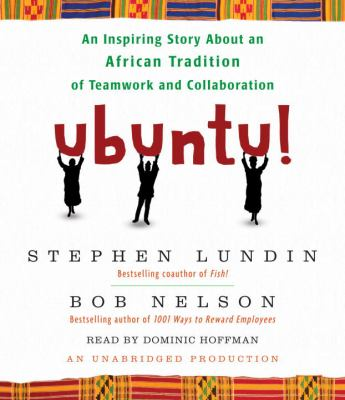 Ubuntu!: An Inspiring Story about an African Tradition of Teamwork and Collaboration 9780307707611