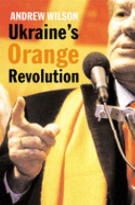 Ukraine's Orange Revolution 9780300112900