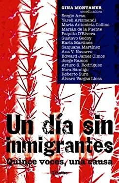 Un Daa Sin Inmigranes: Quince Voces, una Causa 9780307385819