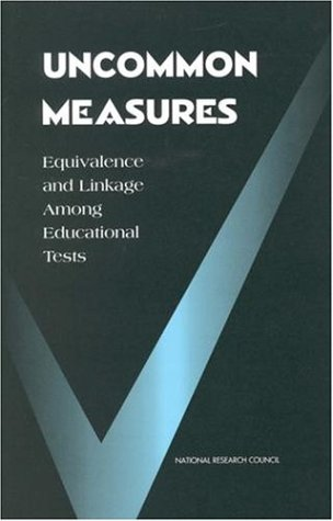 Uncommon Measures: Equivalence and Linkage Among Educational Tests 9780309062794