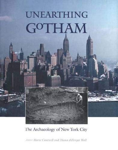 Unearthing Gotham: The Archaeology of New York City 9780300084153