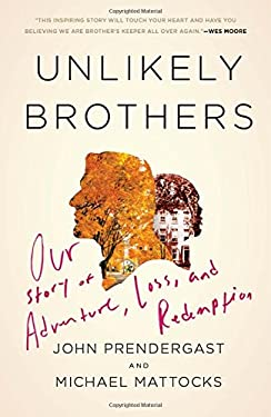 Unlikely Brothers: Our Story of Adventure, Loss, and Redemption 9780307464859