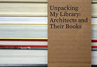 Unpacking My Library: Architects and Their Books 9780300158939