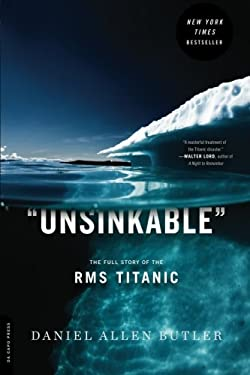 Unsinkable: The Full Story of the RMS Titanic 9780306820984