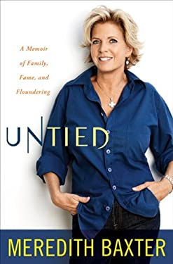 Untied: A Memoir of Family, Fame, and Floundering 9780307719300