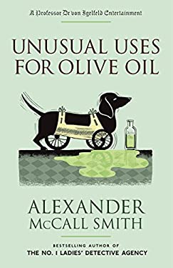 Unusual Uses for Olive Oil: A Professor Dr Von Igelfeld Entertainment Novel (4) 9780307279897