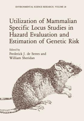 Utilization of Mammalian Specific Locus Studies in Hazard Evaluation and Estimation of Genetic Risk 9780306413803