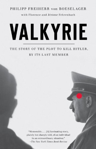 Valkyrie: The Story of the Plot to Kill Hitler, by Its Last Member 9780307454973