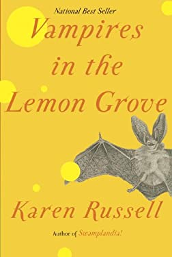 Vampires in the Lemon Grove: Stories 9780307957238