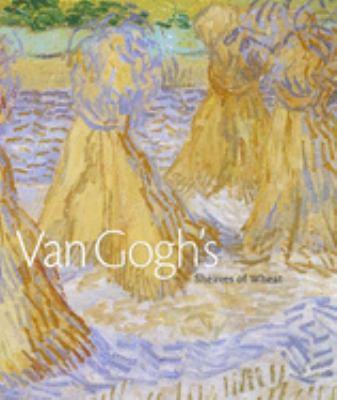 Van Gogh's Sheaves of Wheat 9780300117721