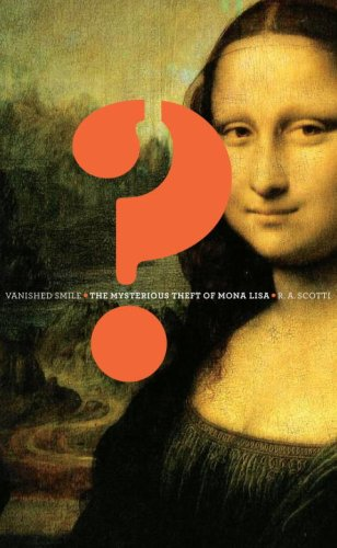 Vanished Smile: The Mysterious Theft of Mona Lisa 9780307265807
