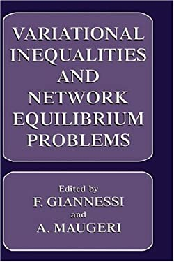 Variational Inequalities and Network Equilibrium Problems 9780306450075