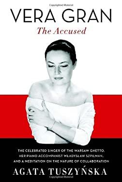 Vera Gran-The Accused
