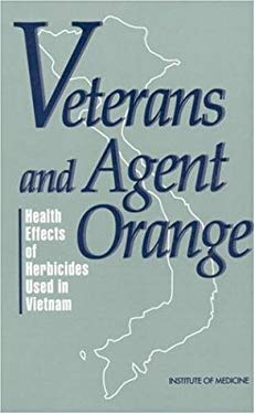 Veterans and Agent Orange: Health Effects of Herbicides Used in Vietnam 9780309048873