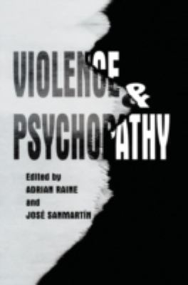 Violence and Psychopathy 9780306466694
