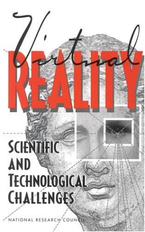 Virtual Reality: Scientific and Technological Challenges 9780309051354