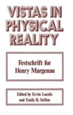 Vistas in Physical Reality 9780306308840