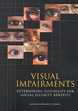 Visual Impairments: Determining Eligibility for Social Security Benefits 9780309083485