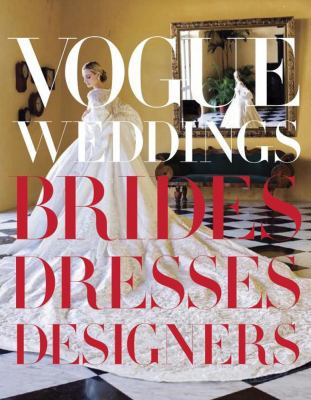 Vogue Weddings: Brides, Dresses, Designers 9780307957061