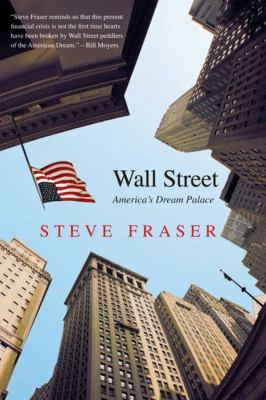 Wall Street: America's Dream Palace 9780300151435