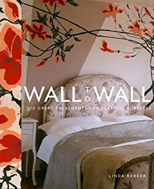 Wall to Wall: 100 Great Treatments for Vertical Surfaces 9780307236524