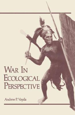 War in Ecological Perspective 9780306308765