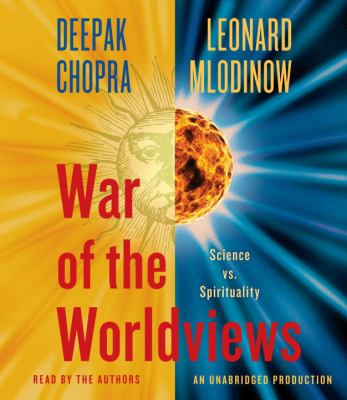 War of the Worldviews: Science vs. Spirituality 9780307934253