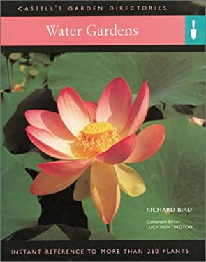 Water Gardens: Instant Reference to More Than 250 Plants 9780304358083