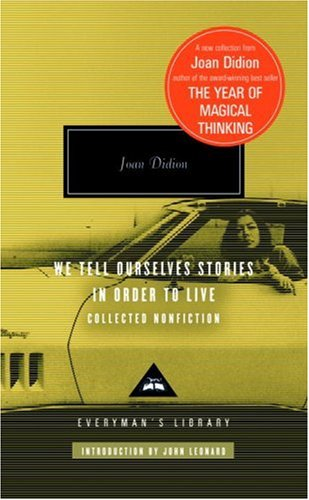 We Tell Ourselves Stories in Order to Live: Collected Nonfiction 9780307264879