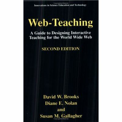 Web-Teaching: Guide to Designing Interactive Teaching for the World Wide Web 9780306465277
