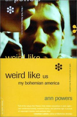 Weird Like Us: My Bohemian America 9780306810244