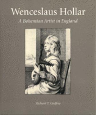 Wenceslaus Hollar: A Bohemian Artist in England 9780300061666