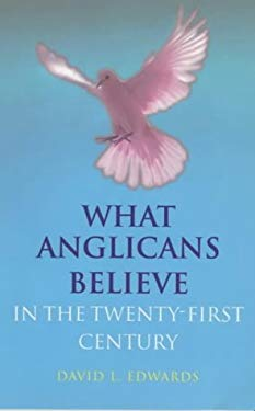 What Anglicans Believe 9780304706013