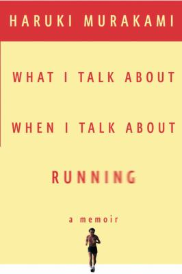 What I Talk about When I Talk about Running 9780307269195