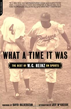 What a Time It Was: The Best W.C. Heinz on Sports 9780306810435