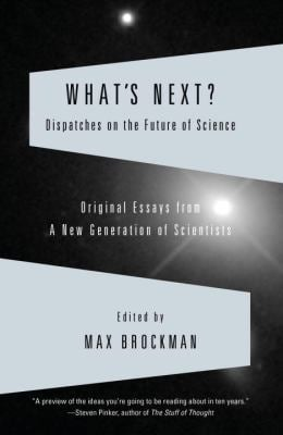 What's Next?: Dispatches on the Future of Science
