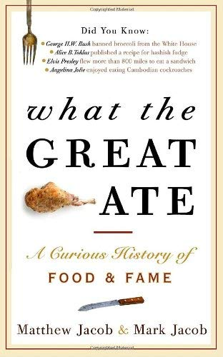 What the Great Ate: A Curious History of Food and Fame 9780307461957