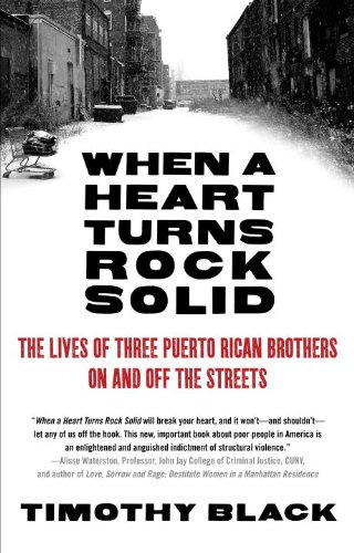 When a Heart Turns Rock Solid: The Lives of Three Puerto Rican Brothers on and Off the Streets 9780307454874