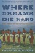 Where Dreams Die Hard: A Small American Town and Its Six-Man Football Team 9780306814976