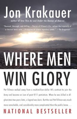 Where Men Win Glory: The Odyssey of Pat Tillman 9780307386045