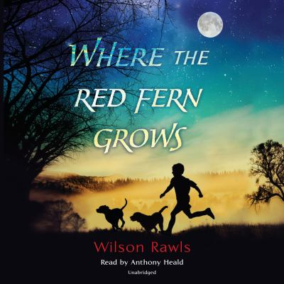 Where the Red Fern Grows 9780307281692
