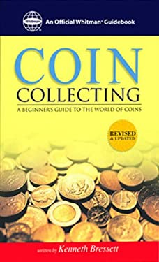 Whitman's Guide to Coin Collecting: A Beginner's Guide to the World of Coins 9780307480088