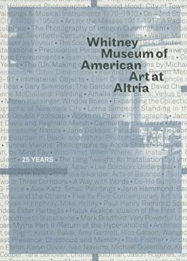 Whitney Museum of American Art at Altria: 25 Years 9780300139334