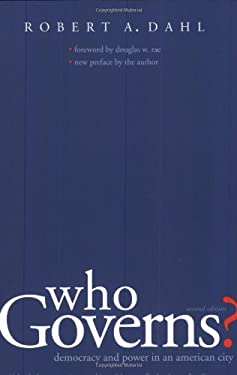Who Governs?: Democracy and Power in an American City, Second Edition 9780300103922
