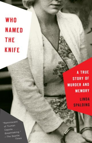 Who Named the Knife: A True Story of Murder and Memory 9780307279200