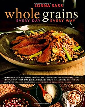 Whole Grains Every Day, Every Way 9780307336729