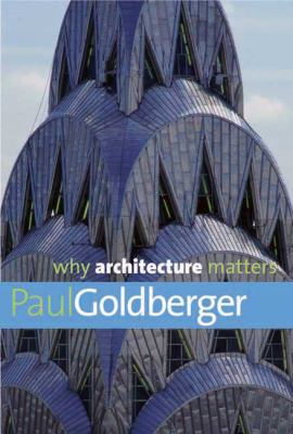 Why Architecture Matters 9780300144307