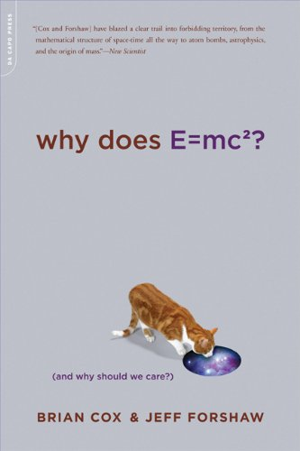Why Does E=mc2?: And Why Should We Care? 9780306818769