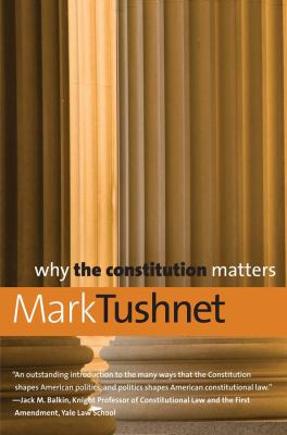 Why the Constitution Matters 9780300150377